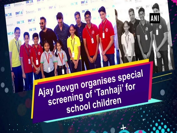 Ajay Devgn organises special screening of 'Tanhaji' for school children