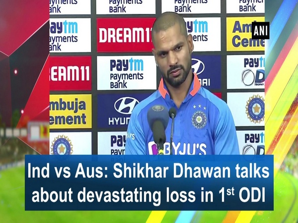 Ind vs Aus: Shikhar Dhawan talks about devastating loss in 1st ODI