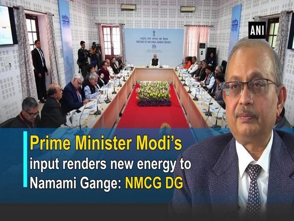 Prime Minister Modi's input renders new energy to Namami Gange: NMCG DG