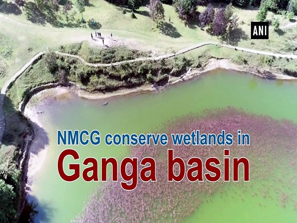 NMCG conserves wetlands in Ganga basin