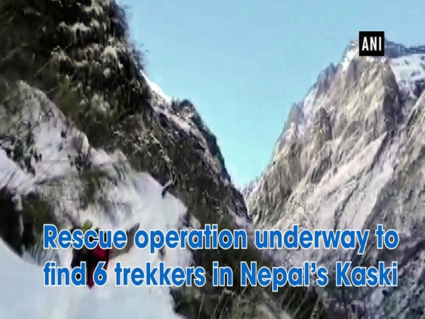 Rescue operation underway to find 6 trekkers in Nepal's Kaski