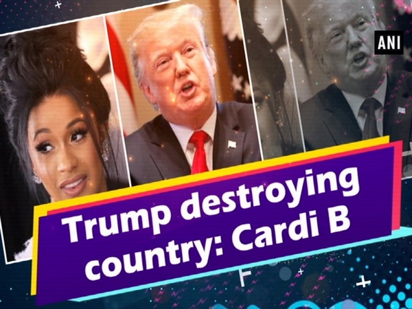 Trump destroying country: Cardi B