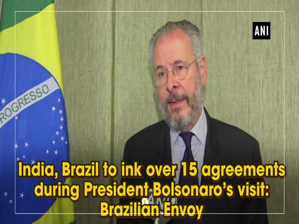 India, Brazil to ink over 15 agreements during President Bolsonaro's visit: Brazilian Envoy