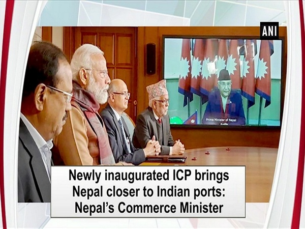 Newly inaugurated ICP brings Nepal closer to Indian ports: Nepal's Commerce Minister