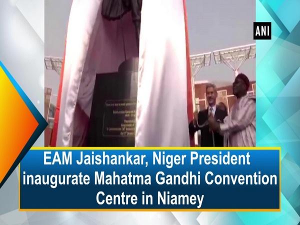 EAM Jaishankar, Niger President inaugurate Mahatma Gandhi Convention Centre in Niamey