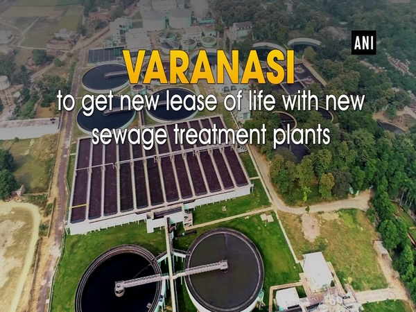 Varanasi to get new lease of life with new sewage treatment plants