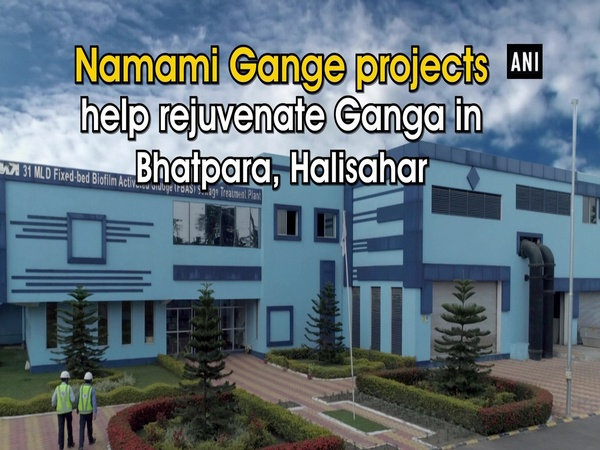 Namami Gange projects help rejuvenate Ganga in Bhatpara, Halisahar