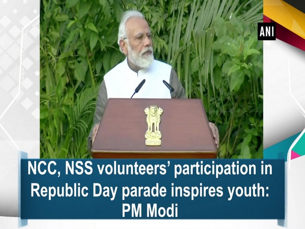 NCC, NSS volunteers' participation in Republic Day parade inspires youth: PM Modi