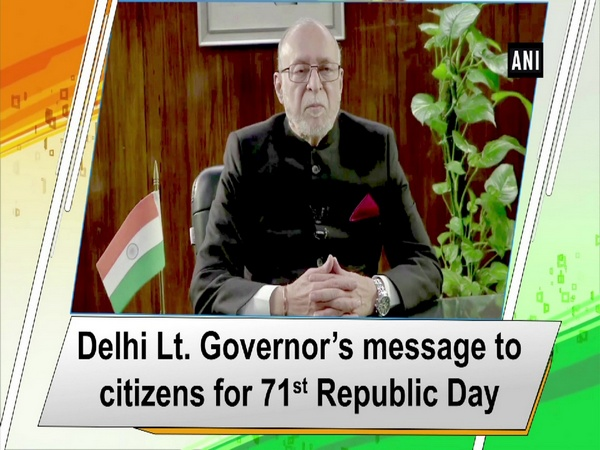 Delhi Lt Governor's message to citizens for 71st Republic Day