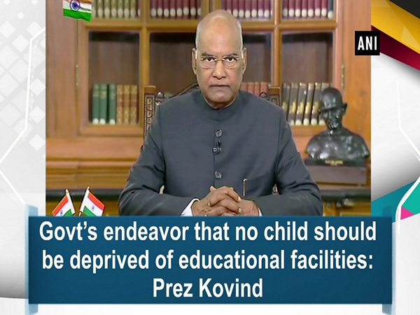 Govt's endeavor that no child should be deprived of educational facilities: Prez Kovind