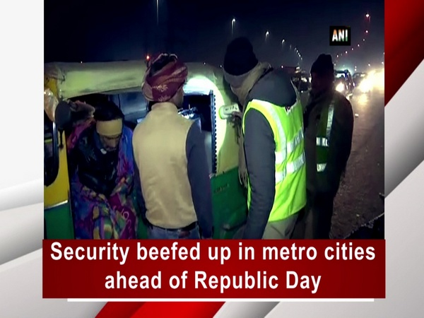 Security beefed up in metro cities ahead of Republic Day