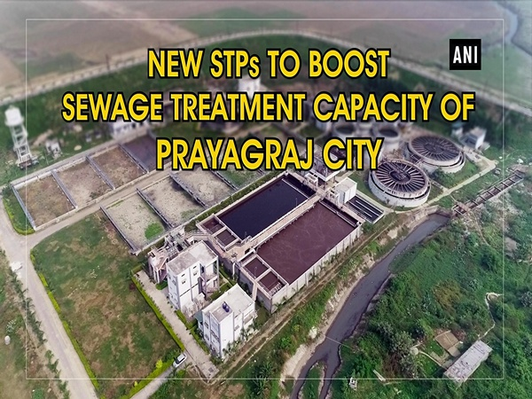 New STPs to boost sewage treatment capacity of Prayagraj city