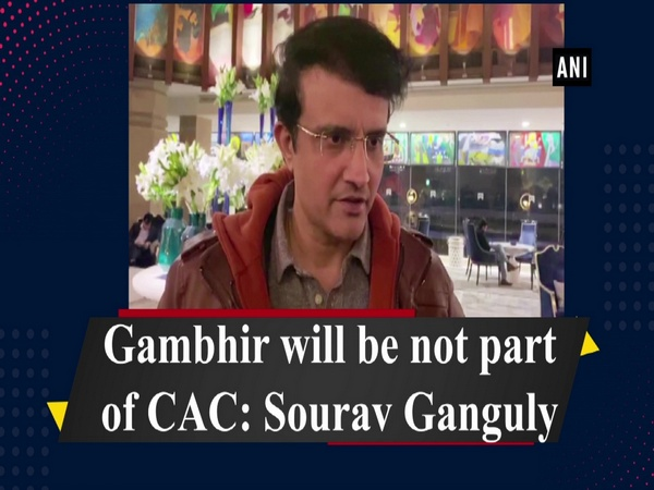 Gambhir will be not part of CAC: Sourav Ganguly