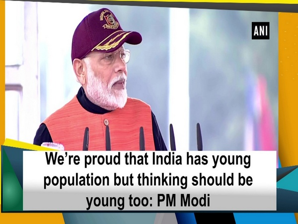 We're proud that India has young population but thinking should be young too: PM Modi