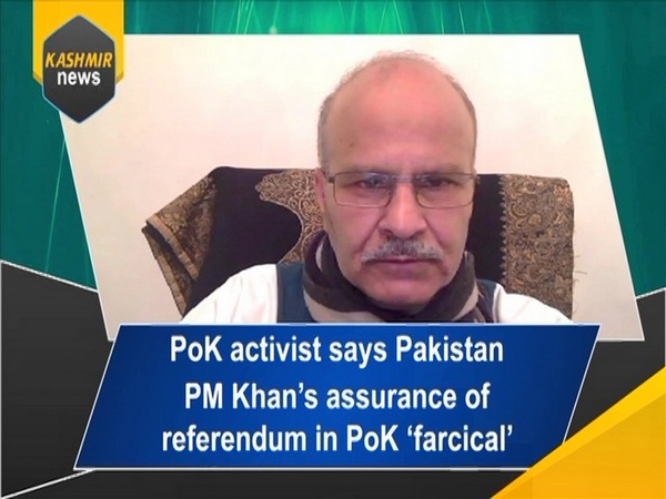 PoK activist says Pakistan PM Khan's assurance of referendum in PoK 'farcical'