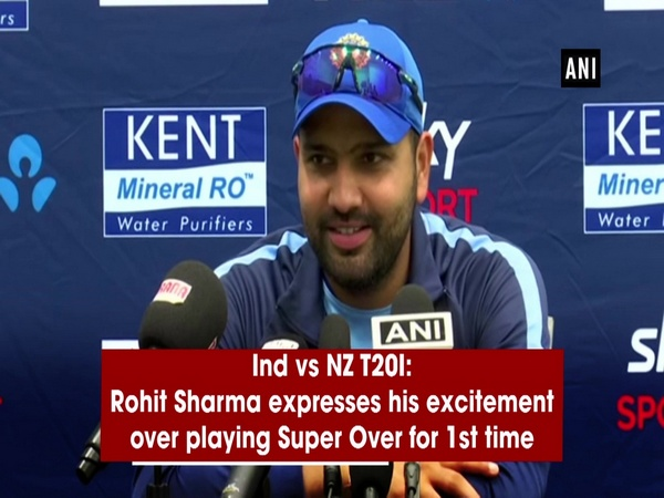 Ind vs NZ T20I: Rohit Sharma expresses his excitement over playing Super Over for 1st time