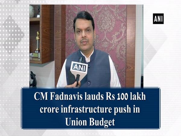 CM Fadnavis lauds Rs 100 lakh crore infrastructure push in Union Budget