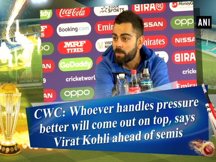 CWC: Whoever handles pressure better will come out on top, says Virat Kohli ahead of semis