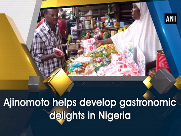 Ajinomoto helps develop gastronomic delights in Nigeria
