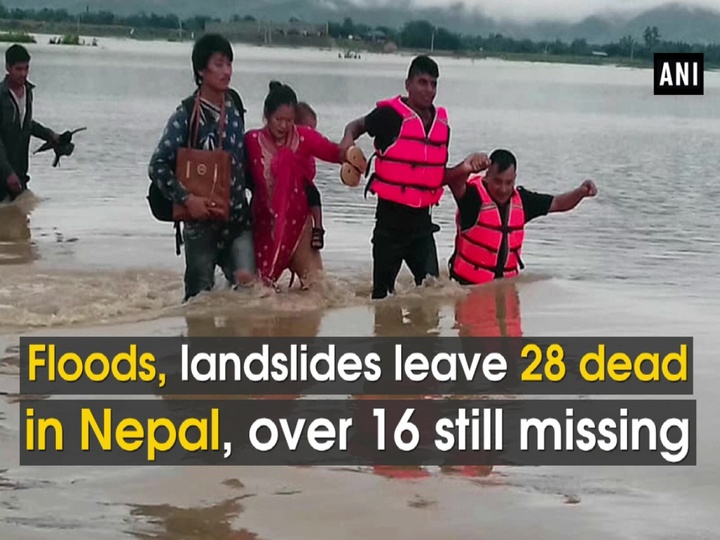Floods, landslides leave 28 dead in Nepal, over 16 still missing
