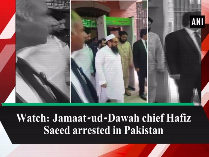 Watch: Jamaat-ud-Dawah chief Hafiz Saeed arrested in Pakistan