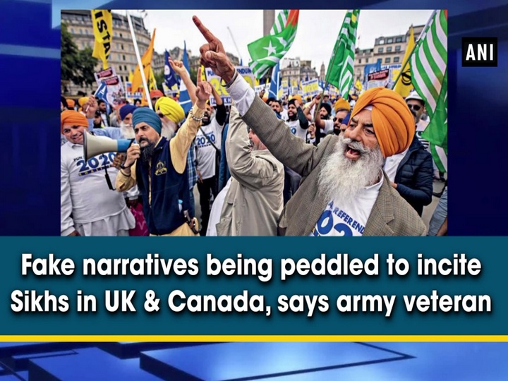 Fake narratives being peddled to incite Sikhs in UK & Canada, says army veteran