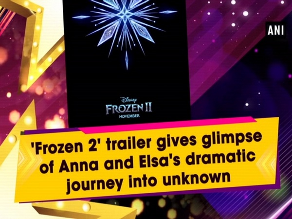 'Frozen 2' trailer gives glimpse of Anna and Elsa's dramatic journey into unknown
