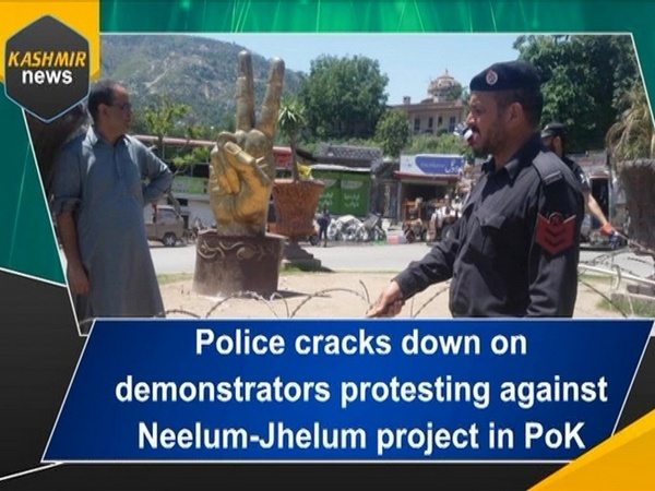 Police cracks down on demonstrators protesting against Neelum-Jhelum project in PoK