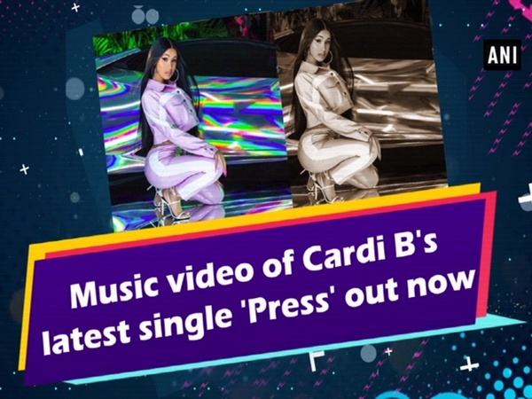 Music video of Cardi B's latest single 'Press' out now