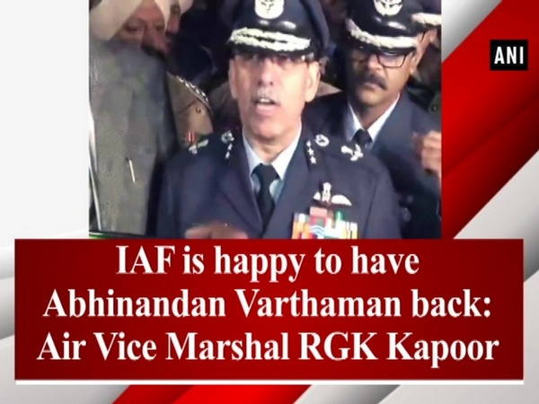 IAF is happy to have Abhinandan Varthaman back: Air Vice Marshal RGK Kapoor