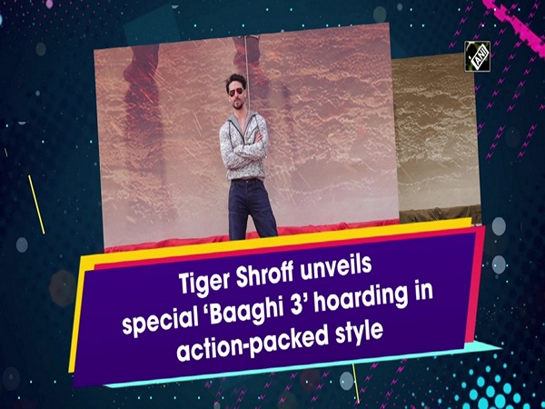 Tiger Shroff unveils special 'Baaghi 3' hoarding in action-packed style