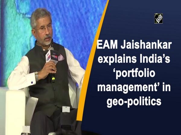 EAM Jaishankar explains India's 'portfolio management' in geo-politics