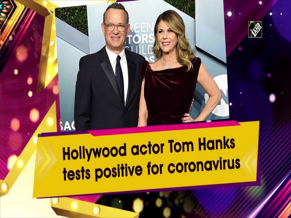 Hollywood actor Tom Hanks tests positive for coronavirus