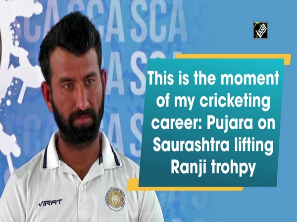 This is the moment of my cricketing career: Pujara on Saurashtra lifting Ranji trohpy