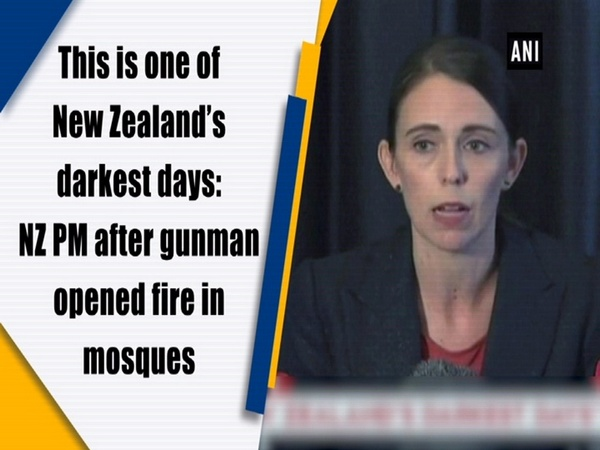 This is one of New Zealand's darkest days: NZ PM after gunman opened fire in mosques