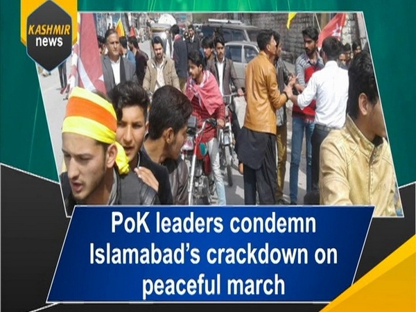 PoK leaders condemn Islamabad's crackdown on peaceful march