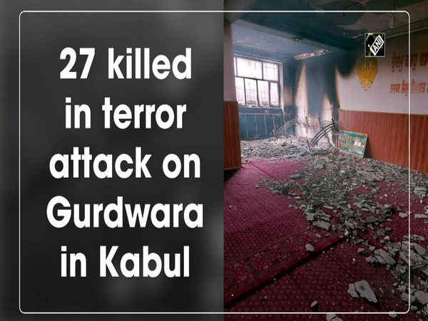 27 killed in terror attack on Gurdwara in Kabul
