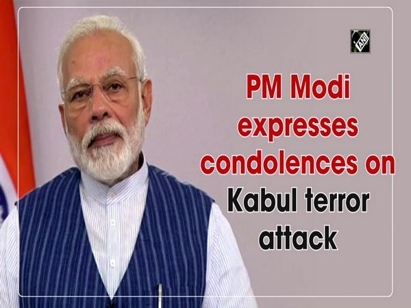 PM Modi expresses condolences on Kabul terror attack