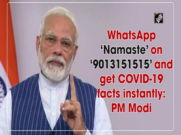 WhatsApp 'Namaste' on '9013151515' and get COVID-19 facts instantly: PM Modi