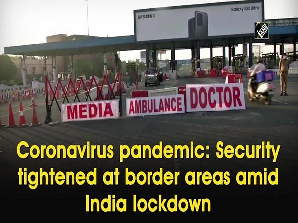 Coronavirus pandemic: Security tightened at border areas amid India lockdown