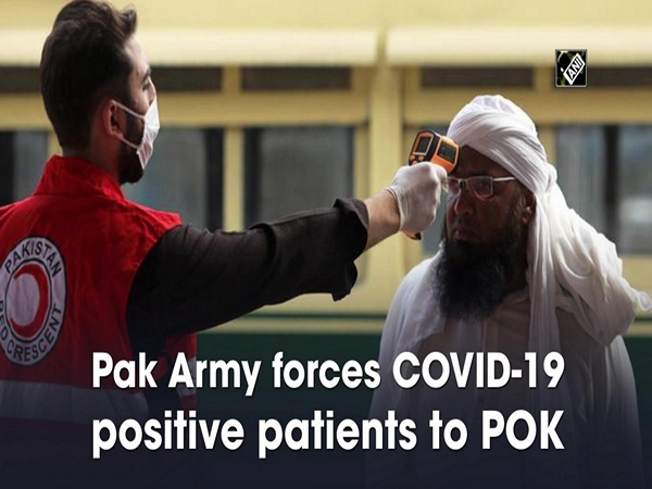 Pak Army forces COVID-19 positive patients to POK