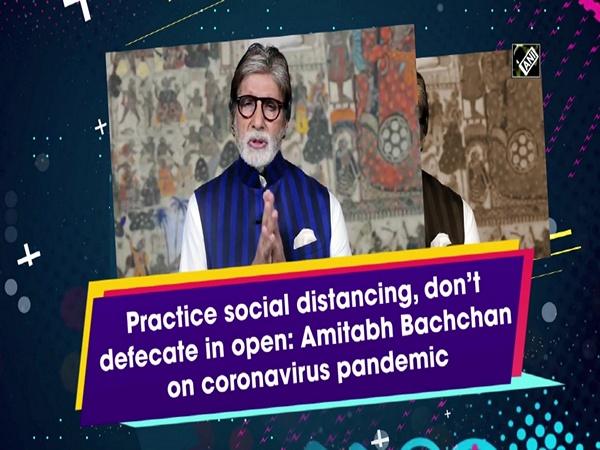 Practice social distancing, don't defecate in open: Amitabh Bachchan on coronavirus pandemic
