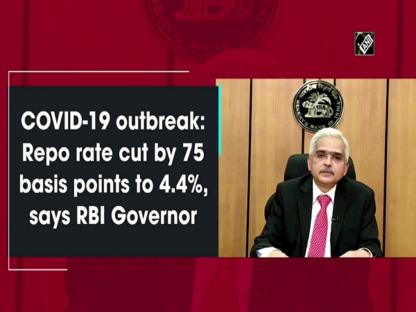 COVID-19 outbreak: Repo rate cut by 75 basis points to 4.4%, says RBI Governor