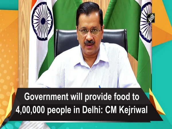 Government will provide food to 4,00,000 people in Delhi: CM Kejriwal