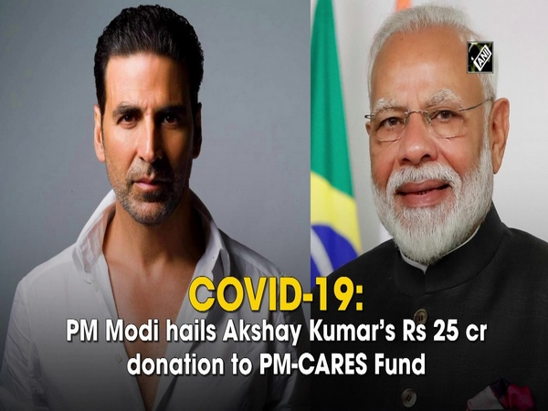 COVID-19: PM Modi hails Akshay Kumar's Rs 25 cr donation to PM-CARES Fund