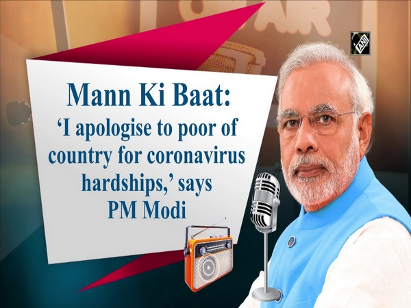 Mann Ki Baat: 'I apologise to poor of country for coronavirus hardships,' says PM Modi