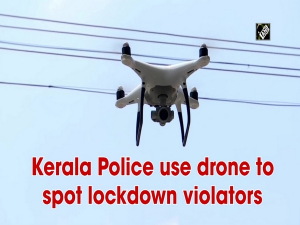 Kerala Police use drone to spot lockdown violators