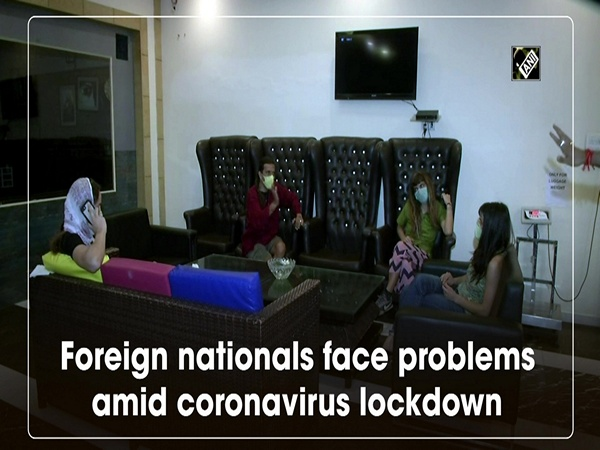 Foreign nationals face problems amid coronavirus lockdown