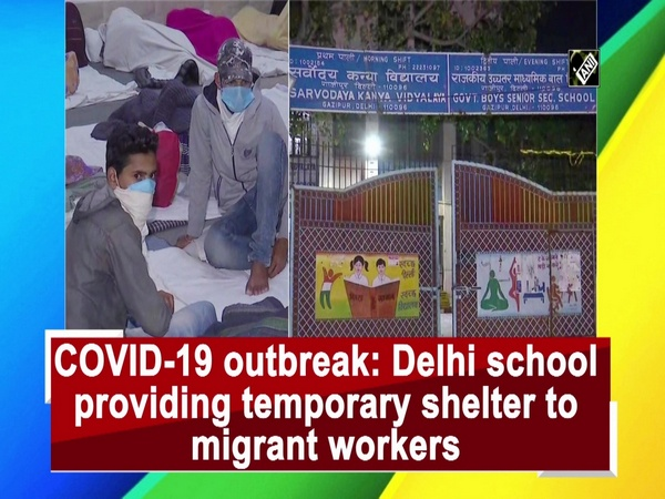 COVID-19 outbreak: Delhi school providing temporary shelter to migrant workers
