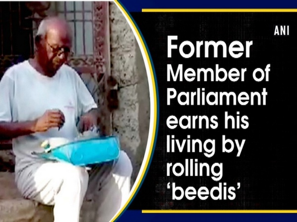 Former Member of Parliament earns his living by rolling 'beedis'